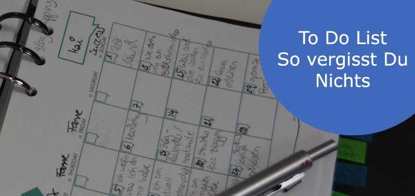 To Do List: Wie vergisst Du Nichts und erreichst mehr Deiner Ziele