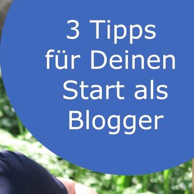3 Tipps für Deinen Start als Blogger