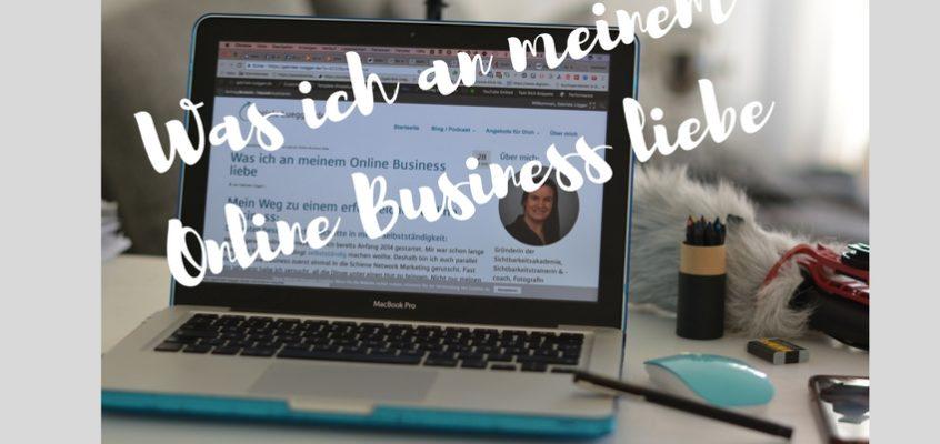 Was ich an meinem Online Business liebe
